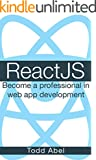 ReactJS: Become a professional in web app development (Javascript Frameworks Book 3) (English Edition)