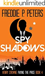 SPY SHADOWS: Forgiveness is Sweet, Revenge is Sweeter (Henry Crowne Paying The Price Book 4) (English Edition)