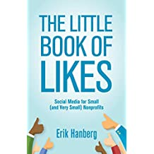 The Little Book of Likes: Social Media for Small (and Very Small) Nonprofits