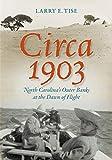 Circa 1903: North Carolina's Outer Banks at the Dawn of Flight (English Edition)