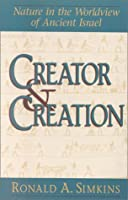 Creator and Creation: Nature in the Worldview of Ancient Israel