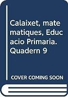 Calaixet, matemàtiques, Educació Primària. Quadern 9