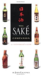 The Sake Companion: A Connoisseur's Guide