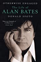 Otherwise Engaged: The Life of Alan Bates