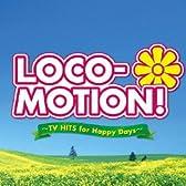 LOCO-MOTION!~TVヒッツfeat.「ロコ・モーション」&「そよ風の誘惑」