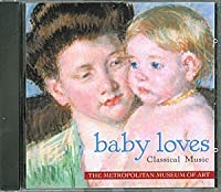 Baby Loves Classical Music (Metropolitan Museum of Art) (2002-05-03)