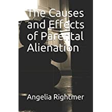 The Causes and Effects of Parental Alienation