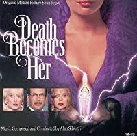 Death Becomes Her: Original Motion Picture Soundtrack