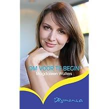 Om voor te begin (Afrikaans Edition)
