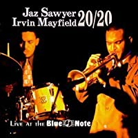 Live at the Blue Note by Jaz Sawyer & Irvin 20/20 Mayfield