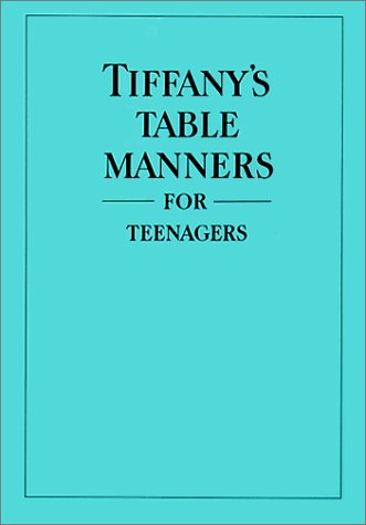 Tiffany's Table Manners for Te...
