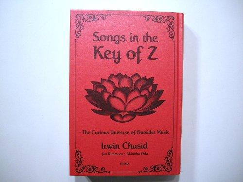 Songs In The Key Of Z: Outsider Musicの巨大なる宇宙