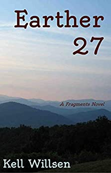 [Willsen, Kell]のEarther 27 (Fragments Book 1) (English Edition)