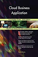 Cloud Business Application A Complete Guide - 2019 Edition
