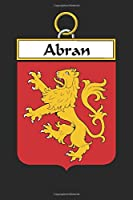 Abran: Abran Coat of Arms and Family Crest Notebook Journal (6 x 9 - 100 pages)