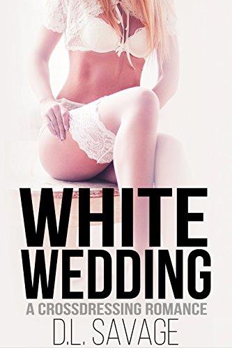 White Wedding: A Crossdressing Romance (English Edition)