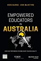 Empowered Educators in Australia: How High-Performing Systems Shape Teaching Quality