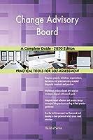 Change Advisory Board A Complete Guide - 2020 Edition