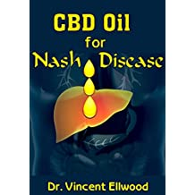 CBD Oil for Nash Disease: All you need to about Nash Disease and CBD Oil and How CBD Oil helps to Cure it!