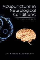 Acupuncture in Neurological Conditions: An Illustrated Guide