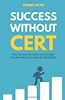 Success Without Cert: How to Earn As Much As a Degree Holder Without Going to University