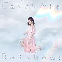Catch the Rainbow!♪水瀬いのり