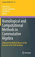 Homological and Computational Methods in Commutative Algebra: Dedicated to Winfried Bruns on the Occasion of his 70th Birthday (Springer INdAM Series)