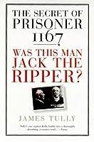 The Secret of Prisoner 1167: Was This Man Jack the Ripper? (True Stories)