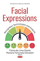 Facial Expressions: Recognition Technologies and Analysis (Neuroscience Research Progress)