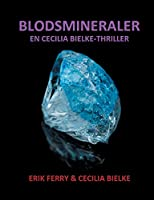 Blodsmineraler: En Cecilia Bielke-Thriller