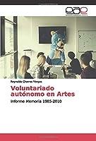 Voluntariado autónomo en Artes: Informe Memoria 1985-2010