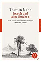 Joseph und seine Brueder II: In der Fassung der Grossen kommentierten Frankfurter Ausgabe