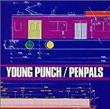 YOUNG PUNCH / PENPALS