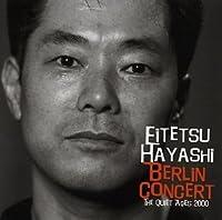 Berlin Concert: Quiet Ages 2000 by Eitetsu Hayashi (2000-10-18)