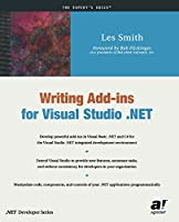 Writing Add-ins for Visual Studio .NET (Expert's Voice)