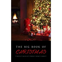 The Big Book of Christmas: 140+ authors and 400+ novels, novellas, stories, poems & carols (Kathartika™ Classics)