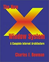 The New X Window System: A Complete Internet Architecture