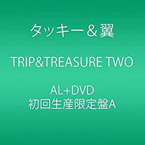 TRIP&TREASURE TWO(CD+DVD)(初回生産限定盤A)