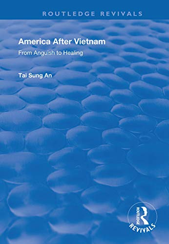 America After Vietnam: From Anguish to Healing (Routledge Revivals) (English Edition)