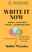 On Revision, Editing, and Proofreading (Write It Now)