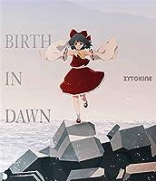BIRTH IN DAWN[東方Project]