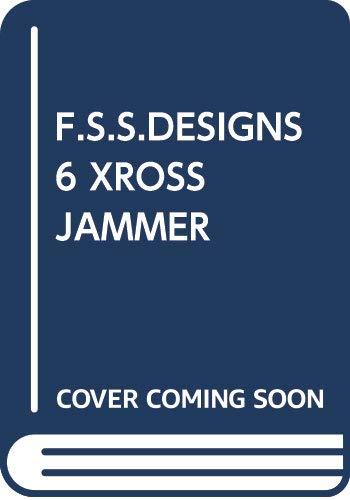 F.S.S.DESIGNS 6 XROSS JAMMER