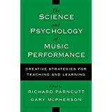 The Science And Psychology Of Music Performance: Creative-Strategies For Teaching And Learning