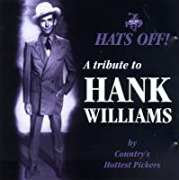 Hats Off! Tribute to Hank Williams