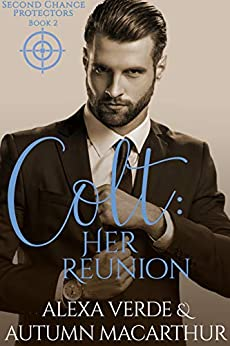 Colt: Her Reunion: Sweet, Clean Christian Romance with Suspense (Second Chance Protectors Book 2) by [Verde, Alexa, Macarthur, Autumn]