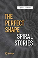 The Perfect Shape: Spiral Stories