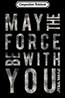 Composition Notebook: Star Wars May The Force Be With You Scrambled  Journal/Notebook Blank Lined Ruled 6x9 100 Pages