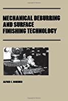 Mechanical Deburring and Surface Finishing Technology (Manufacturing Engineering and Materials Processing)