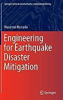 Engineering for Earthquake Disaster Mitigation (Springer Series in Geomechanics and Geoengineering)