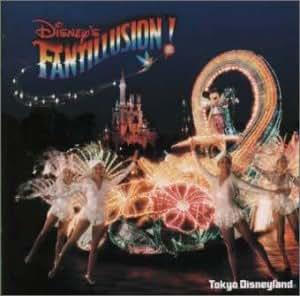 ディズニー・ファンティリュージョン! 光と幻想のストリーム